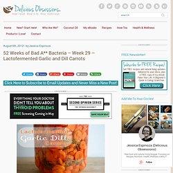 52 Weeks of Bad A** Bacteria – Week 28 – Lactofermented Carrots