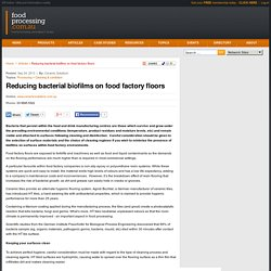 FOOD PROCESSING TECHNOLOGY 16/09/13 Reducing Bacterial Biofilms on Food Factory Floors