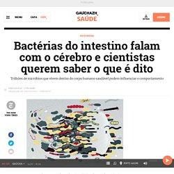 Bactérias do intestino falam com o cérebro e cientistas querem saber o que é dito