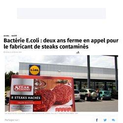 Bactérie E.coli : deux ans ferme en appel pour le fabricant de steaks contaminés