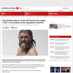 Une bactérie dans le ventre de l'homme des neiges « Ötzi » nous éclaire sur les migrations humaines