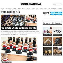 12 Bad-Ass Chess Sets