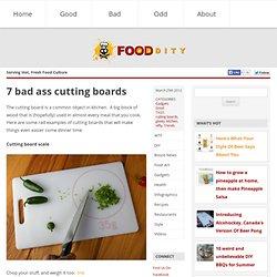 7 bad ass cutting boards » Food Oddity