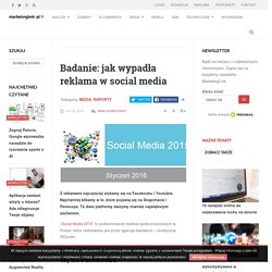 Badanie: jak wypadła reklama w social media