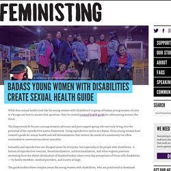 Badass young women with disabilities create sexual health guide