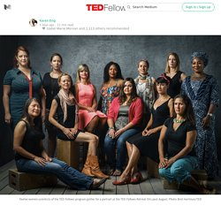 Meet 12 Badass Scientists…Who Also Happen to be Women — TED Fellows
