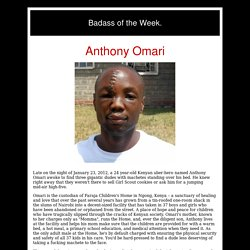 Badass of the Week: Anthony Omari - StumbleUpon