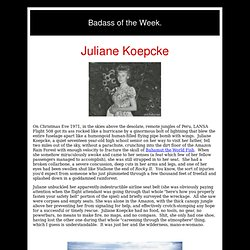 Badass of the Week: Juliane Koepcke