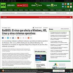 BadBIOS: El virus que afecta a Windows, iOS, Linux y otros sistemas operativos