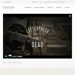 Badcass - Design & letterpress