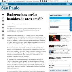 Baderneiros serão banidos de atos em SP - saopaulo - versaoimpressa