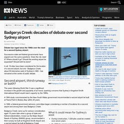 Badgerys Creek: decades of debate over second Sydney airport