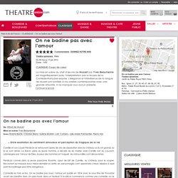 ON NE BADINE PAS AVEC L'AMOUR - Théâtre éphémère