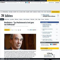 """Badinter : """"Le Parlement n'est pas un tribunal"""""""