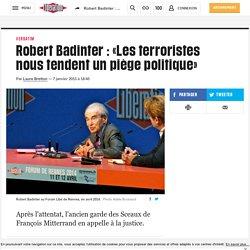 Robert Badinter: «Les terroristes nous tendent un piège politique»