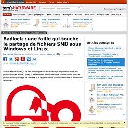 Badlock : une faille qui touche le partage de fichiers SMB sous Windows et Linux