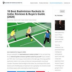 10 Best Badminton Rackets in India: Ultimate Buyers Guide [2020]