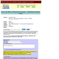 Cosco CB~885 G4 Badminton Racquet ~ Sabkifitn Patna Toys Games
