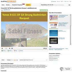Yonex B 611 DF G4 Strung Badminton Racquet - Sabkifitness.Com