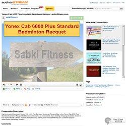 Yonex Cab 6000 Plus Standard Badminton Racquet - Sabkifitness.Com