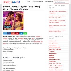 Badri Ki Dulhania Lyrics - Title Song