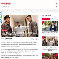 Varun Dhawan To Reunite With 'Badrinath Ki Dhulania' Director For Next Film