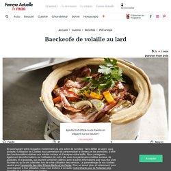 Baeckeofe de volaille au lard : découvrez les recettes de cuisine de Femme Actuelle Le MAG