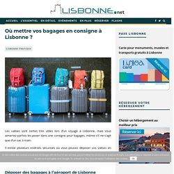 Où mettre vos bagages en consigne à Lisbonne ?