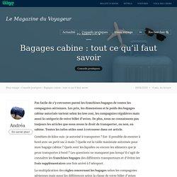 Bagages cabine : tout ce qu'il faut savoir - Magazine du Voyageur