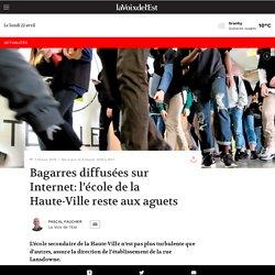 Bagarres diffusées sur Internet: l'école de la Haute-Ville reste aux aguets