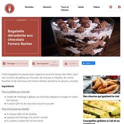 Bagatelle décadente aux chocolats Ferrero Rocher