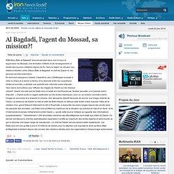 Al Bagdadi, l'agent du Mossad, sa mission?!