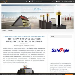 Best X Ray Baggage Scanner Manufacturers from Safeagle