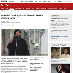 Abu Bakr al-Baghdadi: Islamic State's driving force