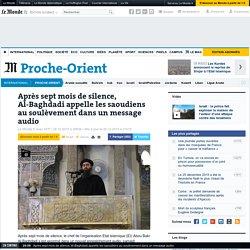 Après sept mois de silence, Al-Baghdadi appelle les saoudiens au soulèvement dans un message audio