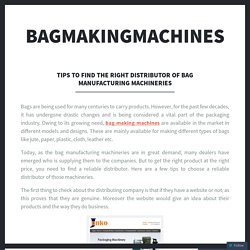 Tips to Find the Right of Bag Making Machines