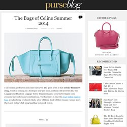 The Bags of Celine Summer 2014 - Page 2 of 46