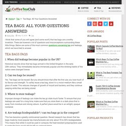 Tea Bags: All Your Questions Answered In 2019