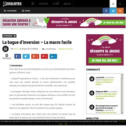 La bague d'inversion – La macro facile