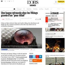 """Une bague retrouvée chez les Vikings gravée d'un """"pour Allah""""- 20 mars 2015"""