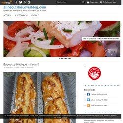 Baguette Magique maison!! - alinecuisine.overblog.com