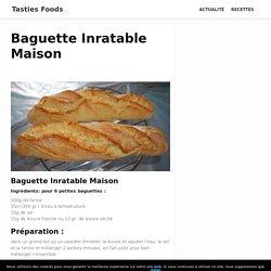 Baguette Inratable Maison - Tasties Foods