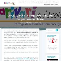 Le Class-yes : la baguette magique de gestion de classe.
