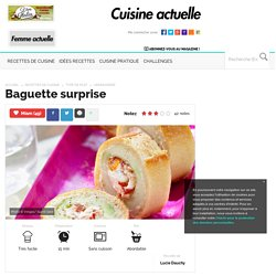 Baguette surprise, facile et rapide