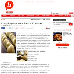 Crusty Baguettes Made Fresh in 30 Minutes | The Family Kitchen
