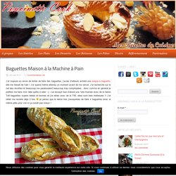 Baguettes Maison à la Machine à Pain - Poucinette Cook - Blog Culinaire