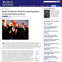 Battle for Bahrain: What One Uprising Meant for the Gulf States and Iran