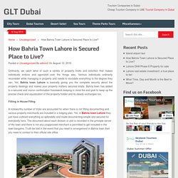 How Bahria Town Lahore is Secured Place to Live?