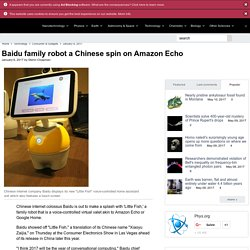 Baidu family robot a Chinese spin on Amazon Echo