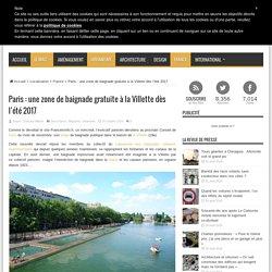 Paris : une zone de baignade gratuite à la Villette dès l'été 2017 – UrbaNews